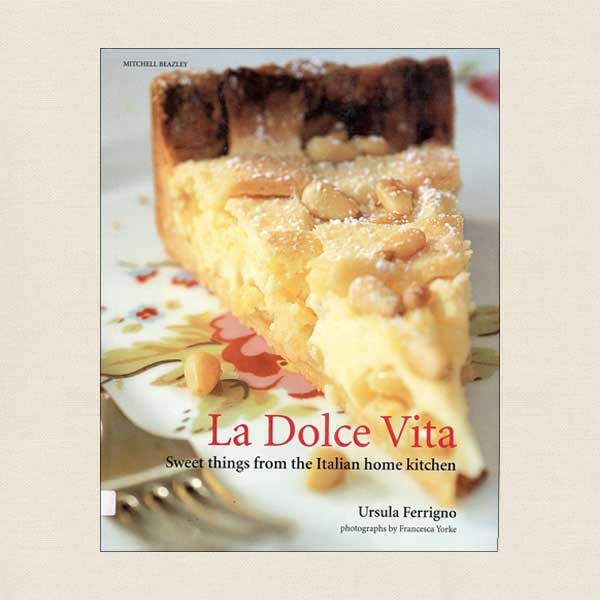 La Dolce Vita Sweet Things From the Italian Home Kitchen
