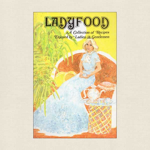 Ladyfood - A Collection of Recipes Enjoyed by Ladies and Gentlemen