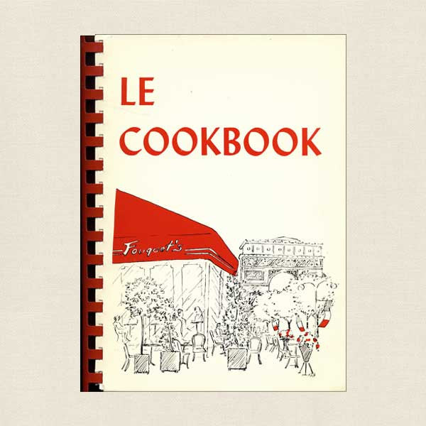 Le Cookbook: Favorite Recipes of French and American Residents of Paris