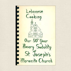 Lebanese Cooking: Rosary Sodality of St. Joseph's Maronite Church