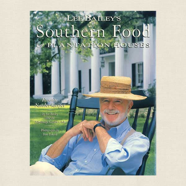 Lee Bailey's Southern Food Plantation Houses Cookbook
