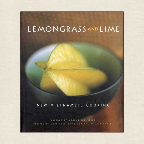 Lemongrass and Lime - New Vietnamese Cooking