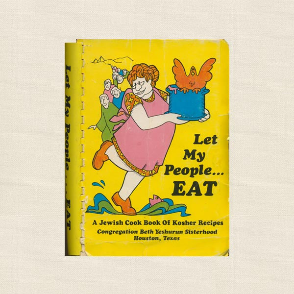 Let My People Eat - Congregation Beth Yeshurun  Houston Temple Cookbook