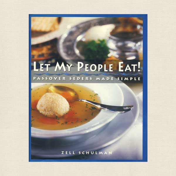 Let My People Eat Jewish Cookbook - Passover Seders Made Simple