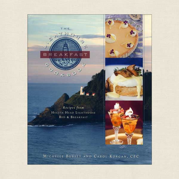 The Lighthouse Breakfast Cookbook: Heceta Head Lighthouse Bed & Breakfast