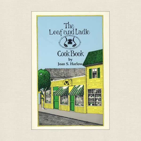 Loaf and Ladle Restaurant Cookbook Exeter, New Hampshire