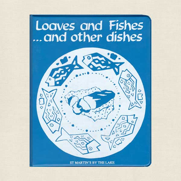 Loaves and Fishes and Other Dishes - St. Martin's by the Lake Church