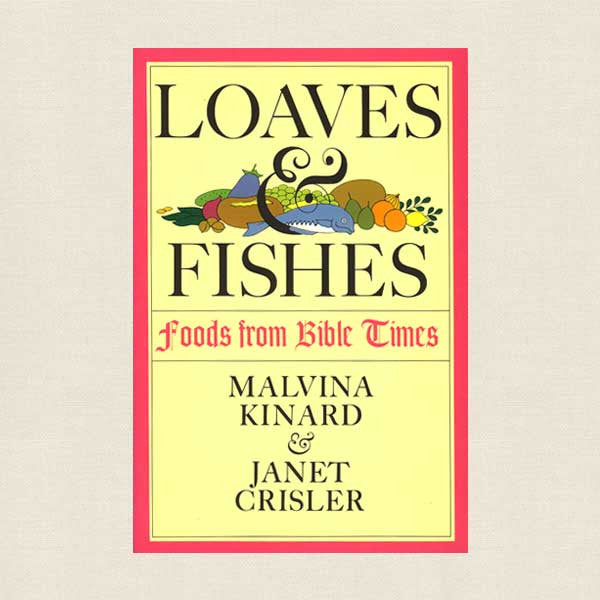 Loaves and Fishes: Foods from Bible Times