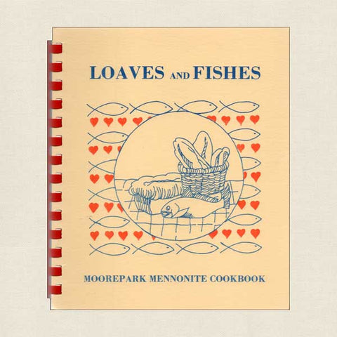 Loaves and Fishes - Moorepark Mennonite Cookbook