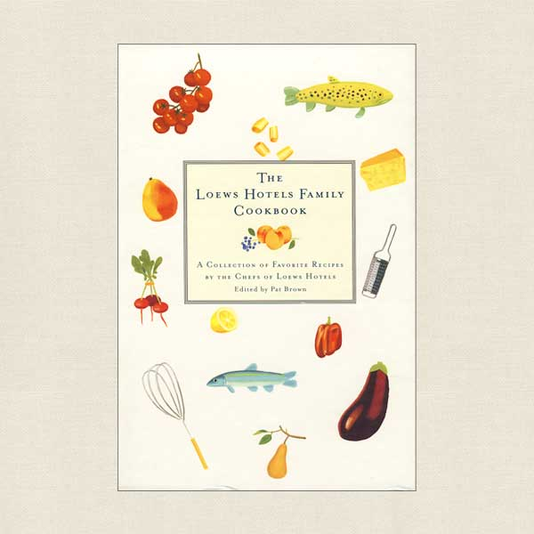 Loews Hotels Family Cookbook
