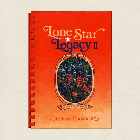 Lone Star Legacy Cookbook: Austin Junior Forum Texas Volume 2