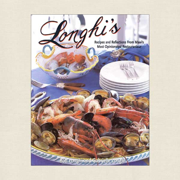 Longhi's Restaurant Cookbook Hawaii