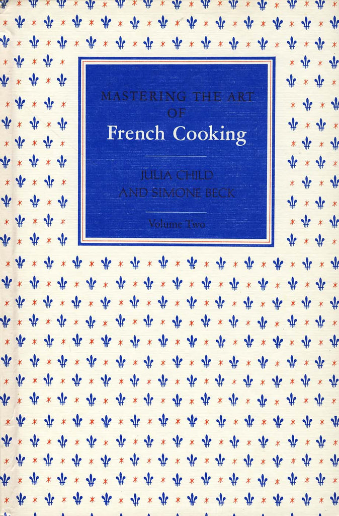Mastering the Art of French Cooking Volume 2 - Julia Child
