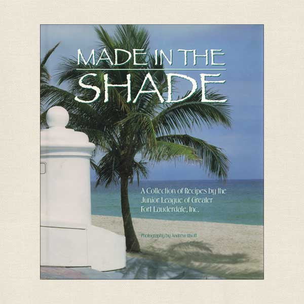 Junior League of Fort Lauderdale Cookbook Made in the Shade
