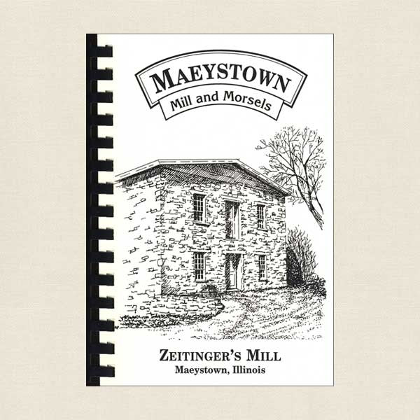 Maeystown Zeitinger's Mill and Morsels Cookbook - Illinois