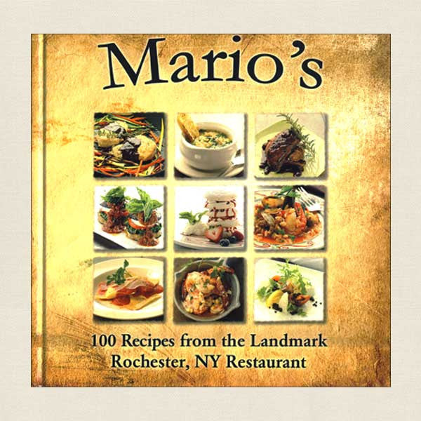Mario's: 100 Recipes from the Landmark Rochester, NY Restaurant