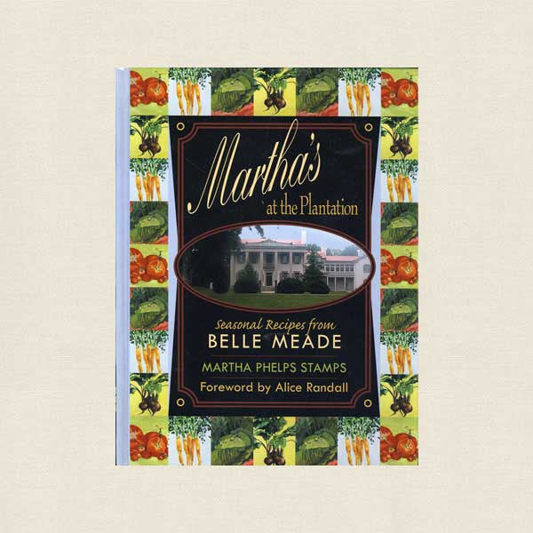 Martha's at the Plantation Cookbook - Belle Meade Restaurant Nashville