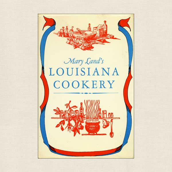 Mary Land's Louisiana Cookery