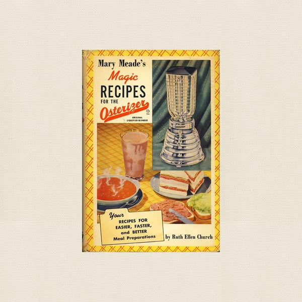 Mary Meade's Magic Recipes Osterizer Cookbook - Blender