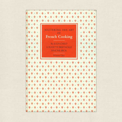 Mastering the Art of French Cooking Cookbook V1: Julia Child