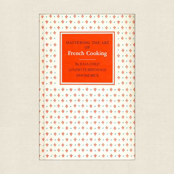 Mastering the Art of French Cooking Volume 1: 1961 Book Club Edition