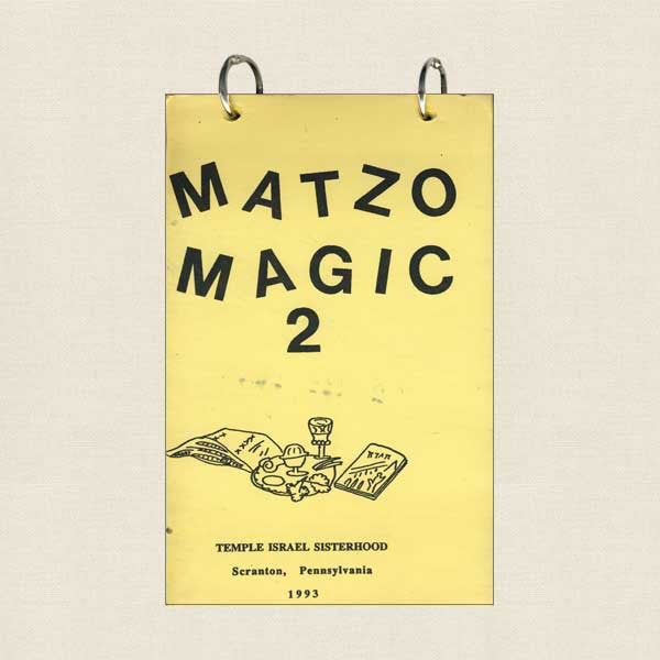 Temple Israel Sisterhood Scranton, PA Cookbook - Matzo Magic Volume 2