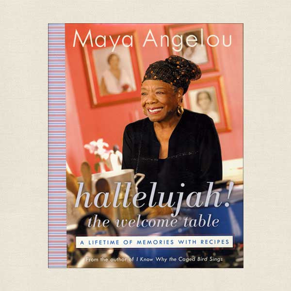 Maya Angelou Hallelujah The Welcome Table Cookbook