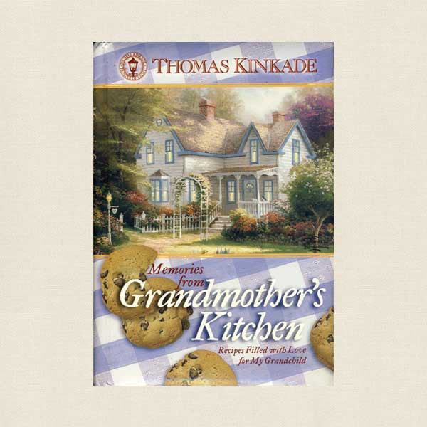 Thomas Kinkade Memories From Grandmother's Kitchen Children's Cookbook