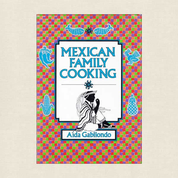 Mexican Family Cooking Cookbook
