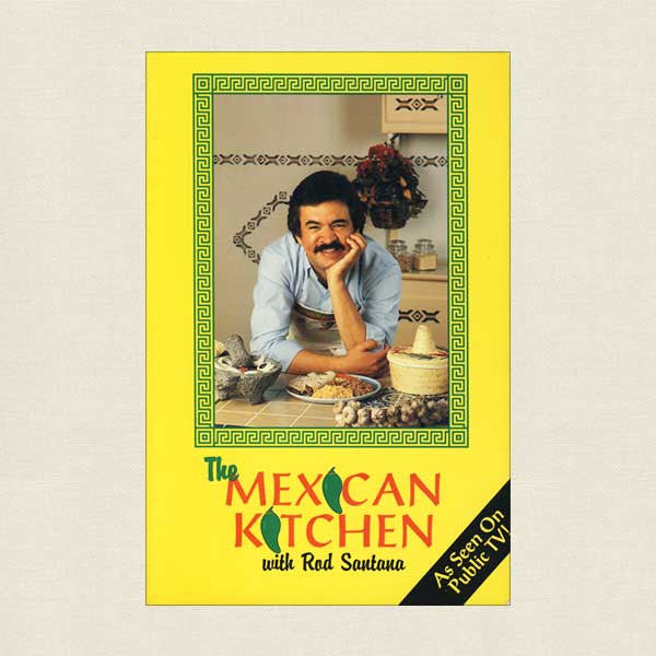 The Mexican Kitchen With Rod Santana