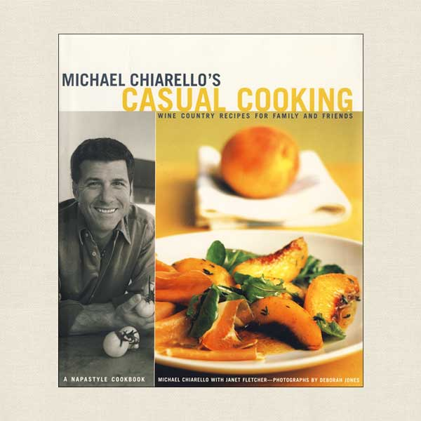Michael Chiarello's Casual Cooking Cookbook