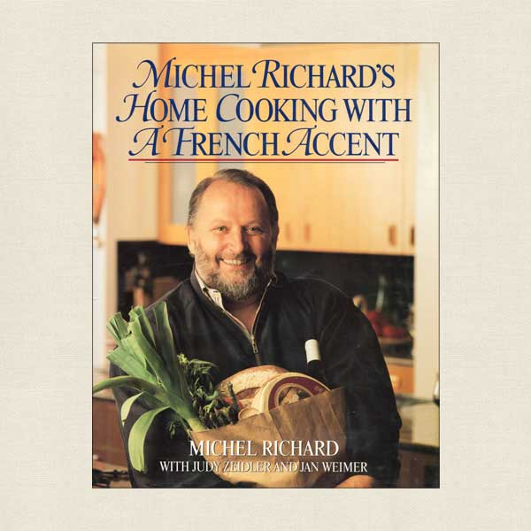 Michel Richard's Home Cooking with a French Accent Cookbook