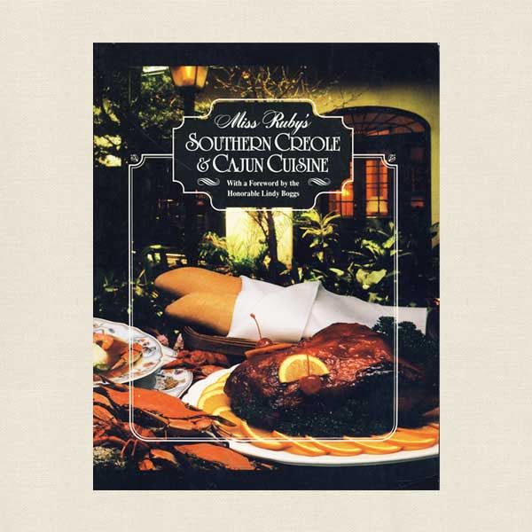 Miss Ruby's Restaurant Cookbook - Southern Creole and Cajun Cuisine