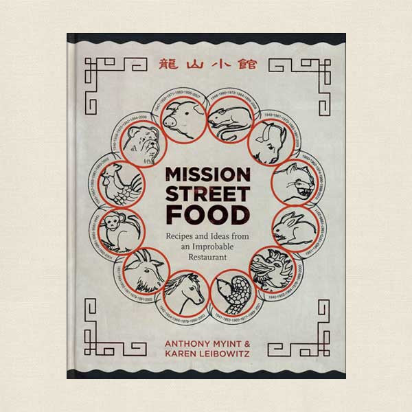Mission Street Food: Recipes and Ideas from an Improbable Restaurant