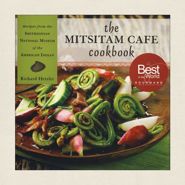 Mitsitam Cafe Cookbook: Smithsonian National Museum of the American