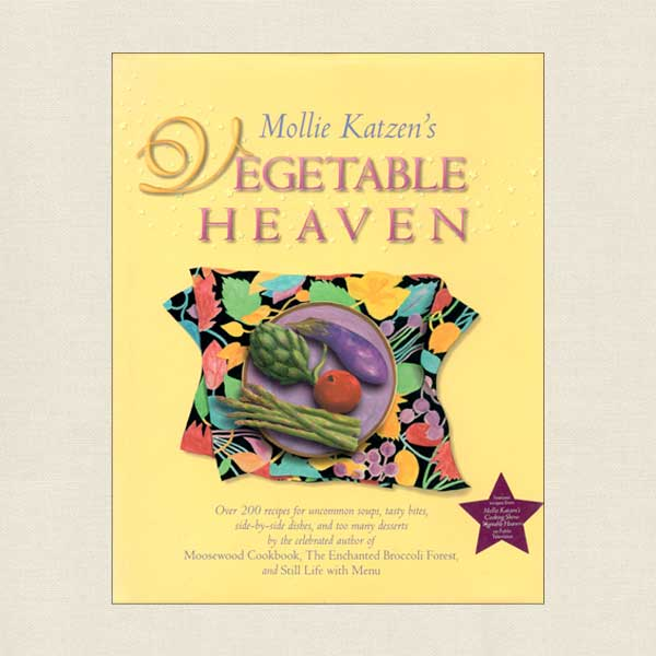 Mollie Katzen's Vegetable Heaven Vegetarian Cookbook