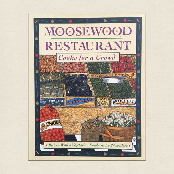Moosewood Restaurant Cooks For a Crowd: Recipes With a Vegetarian Emphasis