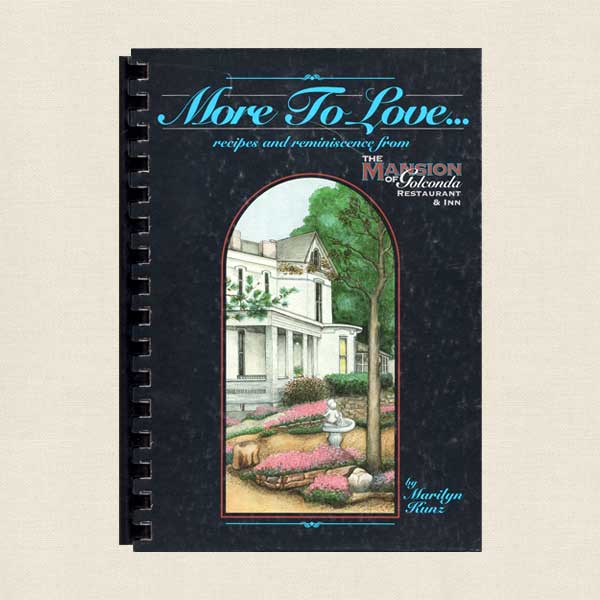 More To Love - Recipes From the Mansion of Golconda Restaurant and Inn SIGNED