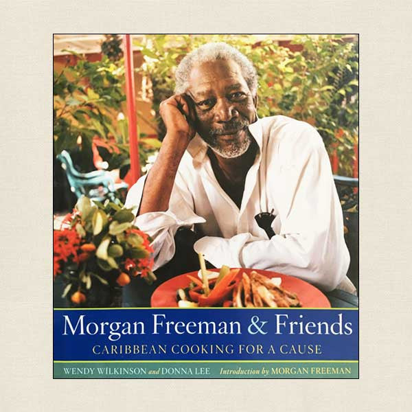 Morgan Freeman and Friends Cookbook
