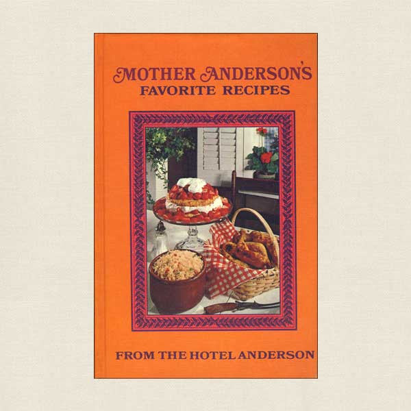 Mother Anderson's Favorite Recipes Cookbook - Hotel Anderson Wabasha