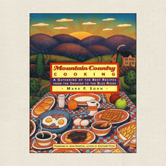 Mountain County Cooking: Recipes from the Smokies to the Blue Ridge