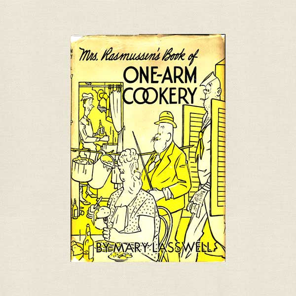Mrs. Rasmussen's Book of One-Arm Cookery Vintage Cookbook - 1946