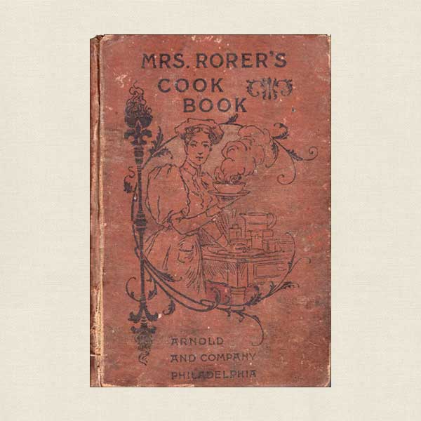 Mrs. Rorer's Cookbook - Vintage 1919