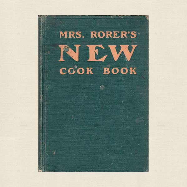 Mrs. Rorer's New Cookbook 1902 Edition