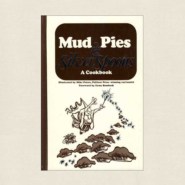 Mud Pies and Silver Spoons Cookbook