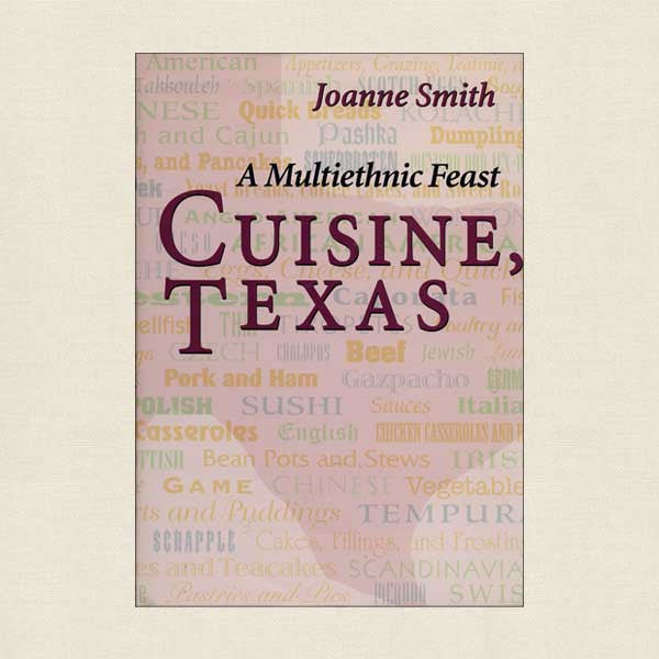 Cuisine Texas: A Multiethnic Feast