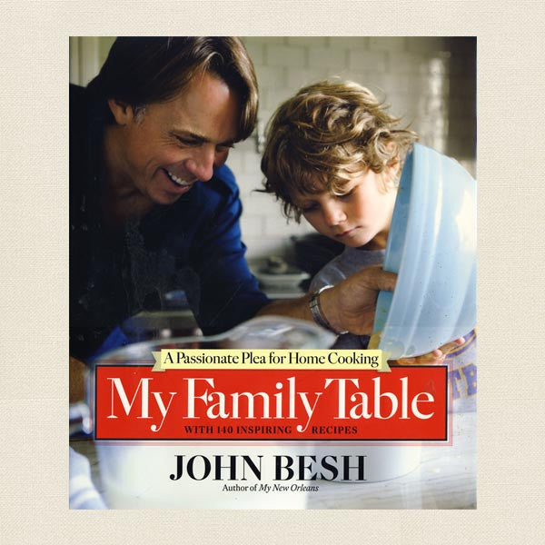 John Besh Cookbook - My Family Table A Passionate Plea for Home Cooking