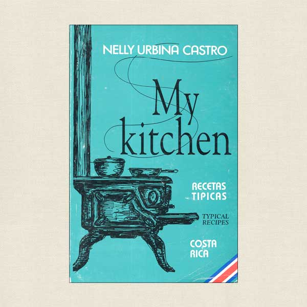 My Kitchen Costa Rican Recipes