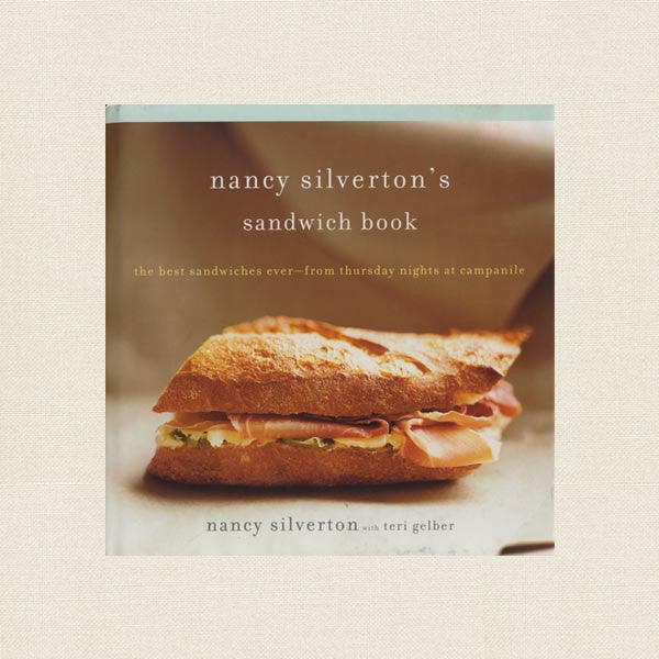 Nancy Silverton's Sandwich Cookbook - Best sandwiches ever from Campanile