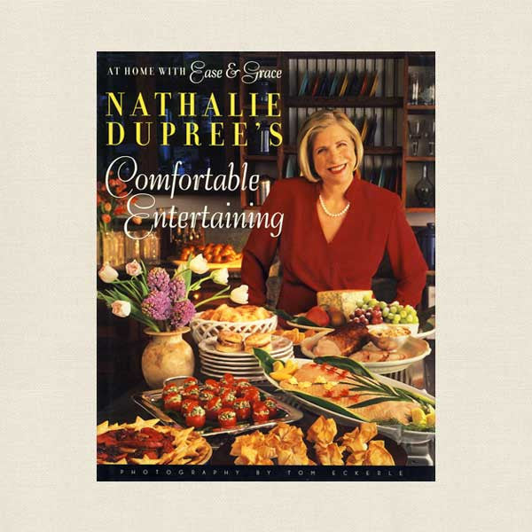 Nathalie Dupree's Comfortable Entertaining Cookbook